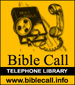Bible Call Telephone Library - biblecall.info